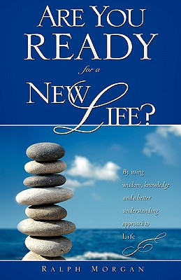 Are You Ready for a New Life? - Morgan, Ralph