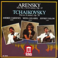 Arensky: Trio No. 2 in  D minor, Op. 32; Tchaikovsky: Trio in A minor, Op. 30 - Andres Cardenes (violin); Jeffrey Solow (cello); Mona Golabek (piano)