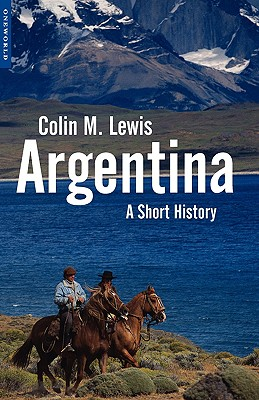 Argentina: A Short History - Lewis, Colin M