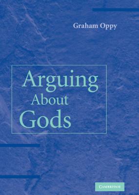 Arguing about Gods - Oppy, Graham