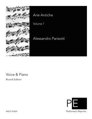 Arie Antiche: Volume 1 - Parisotti, Alessandro