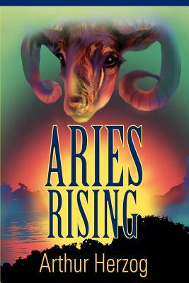 Aries Rising - Herzog, Arthur, III