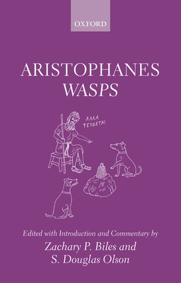Aristophanes: Wasps - Biles, Zachary P. (Editor), and Olson, S. Douglas (Editor)