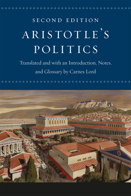 """Aristotle's """"politics"""": Second Edition - Aristotle, and Lord, Carnes (Introduction by)"""