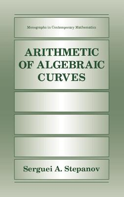 Arithmetic of Algebraic Curves - Stepanov, Serguei A