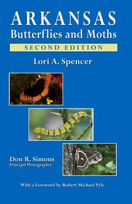 Arkansas Butterflies and Moths - Spencer, Lori A, and Simons, Don R (Photographer)