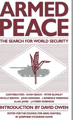 Armed Peace: The Search for World Security - Howe, J. (Editor)