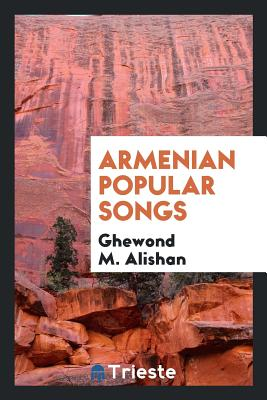Armenian Popular Songs - Alishan, Ghewond M