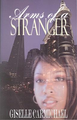 Arms of a Stranger - Carmichael, Giselle