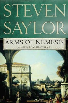 Arms of Nemesis - Saylor, Steven
