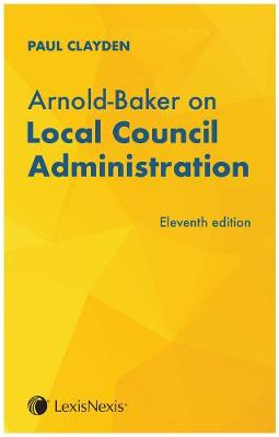 Arnold-Baker: Local Council Administration - Clayden, Paul