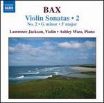 Arnold Bax: Violin Sonatas, Vol. 2