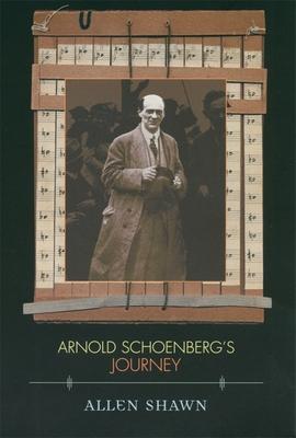 Arnold Schoenberg's Journey - Shawn, Allen