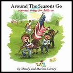 Around the Seasons Go: Seasonal Songs for Children