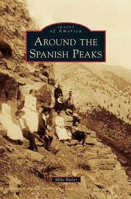 Around the Spanish Peaks - Butler, Mike