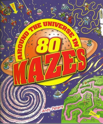 Around the Universe in 80 Mazes - Peters, Andy