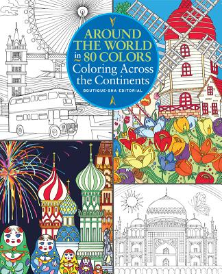 Around the World in 80 Colors: Coloring Across the Continents - Boutique-Sha Editorial