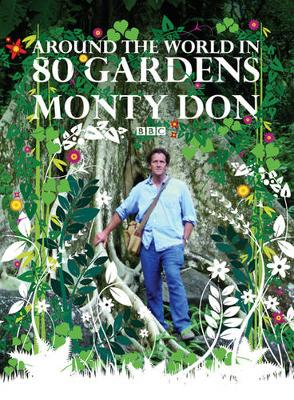 Around the World in 80 Gardens - Don, Monty