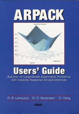 Arpack User's Guide: Solution of Large-Scale Eigenvalue Problems with Implicity Restarted Arnoldi Methods - Lehoucq, R B, and Sorensen, D C, and Yang, C