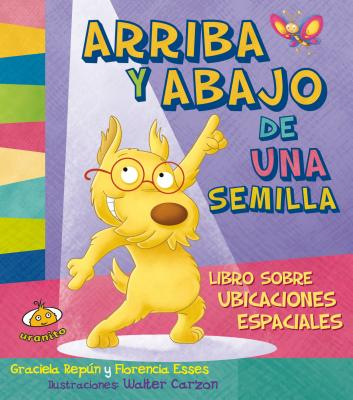 Arriba y Abajo: Libro Sobre Ubicaciones Espaciales - Repun, Graciela, and Esses, Florencia, and Carzon, Walter (Illustrator)