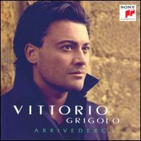 Arrivederci - Carmen Giannattasio (soprano); Dan Thomas (mandolin); Daniele Bonaviri (guitar); Vittorio Grigolo (tenor);...
