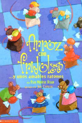 Arroz Con Frijoles: ...y Unos Amables Ratones - Ryan, Pam Munoz, and Cepeda, Joe (Illustrator)