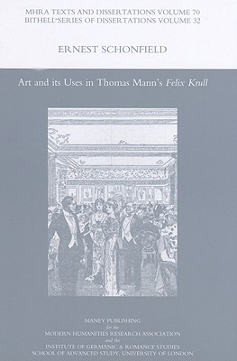 Art and Its Uses in Thomas Mann's 'felix Krull' - Schonfield, Ernest