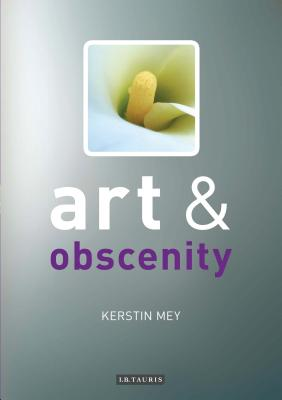 Art and Obscenity - Mey, Kerstin