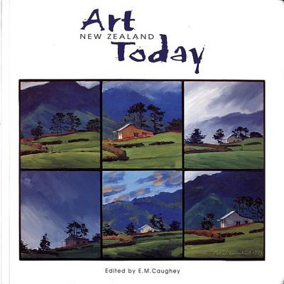 Art New Zealand Today - Caughey, Elizabeth M