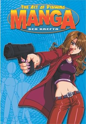 Art of Drawing Manga - Krefta, Ben