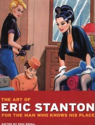 Art of Eric Stanton: For the Man Who Knows His Place - Kroll, Eric, and Stanton, Eric