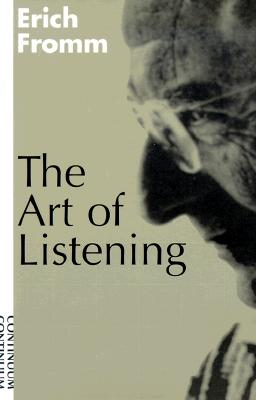 Art of Listening - Fromm, Erich