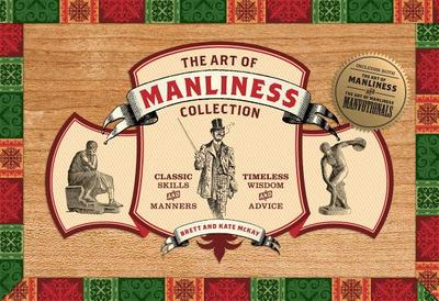 Art of Manliness Collection - McKay, Brett, and McKay, Kate