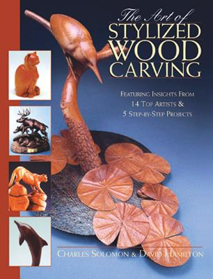 Art of Stylized Wood Carving - Solomon, Charles