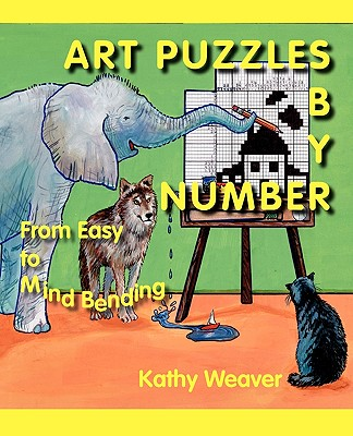 Art Puzzles by Number: From Easy to Mind Bending - Weaver, Kathy