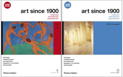 Art Since 1900: Modernism, Antimodernism, Postmodernism - Foster, Hal, and Krauss, Rosalind, and Bois, Yve-Alain