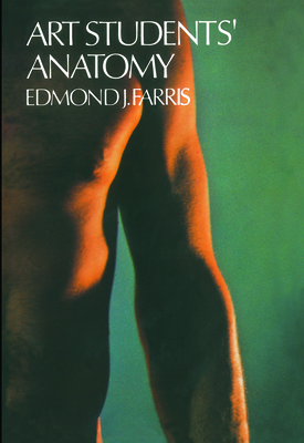 Art Students' Anatomy - Farris, Edmond J