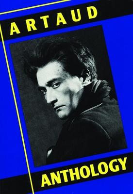 Artaud Anthology - Artaud, Antonin, and Hirschman, Jack (Translated by)
