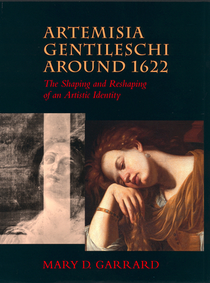 Artemisia Gentileschi Around 1622: The Shaping and Reshaping of an Artistic Identity - Garrard, Mary D