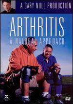 Arthritis: A Natural Approach - Gary Null, Ph.D.