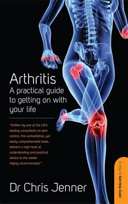 Arthritis: A Practical Guide to Getting on With Your Life - Jenner, Chris
