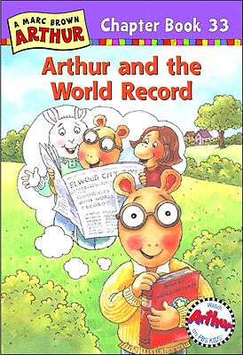 Arthur and the World Record: A Marc Brown Arthur Chapter Book 33 - Brown, Marc Tolon, and Krensky, Stephen, Dr.