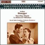 Arthur Honegger: Mayerling; Regain; Le Démon de l'Himalaya