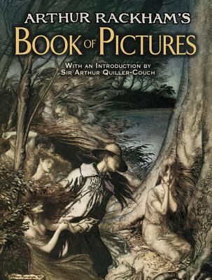 Arthur Rackham's Book of Pictures - Rackham, Arthur, and Quiller-Couch, Sir Arthur (Introduction by)