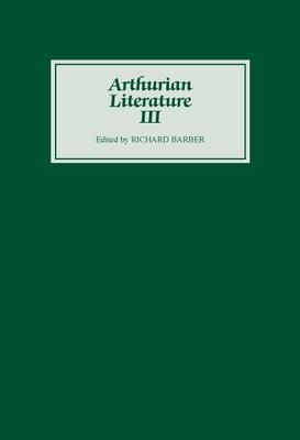 Arthurian Literature III - Barber, Richard, (Ed (Editor)