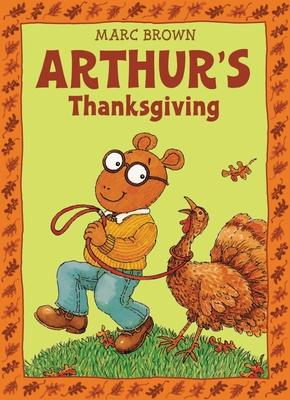Arthur's Thanksgiving - Brown, Marc