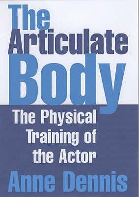 Articulate Body - Dennis, Anne