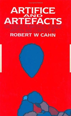 Artifice and Artefacts - Cahn, R W