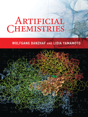 Artificial Chemistries - Banzhaf, Wolfgang, and Yamamoto, Lidia