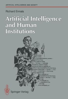 Artificial Intelligence and Human Institutions - Ennals, Richard